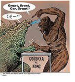 "Spoof of the film Godzilla vs. Kong with the title monsters having a thumb war being won by King Kong who grunts,  ""Aw, nobody told reptile-breath about opposable thumbs!'"