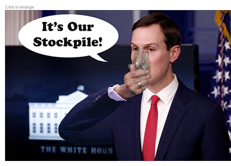 "Jared Kushner at a coronavirus briefing holding a Frank Booth-style face mask saying ""It's Our Stockpile!"""